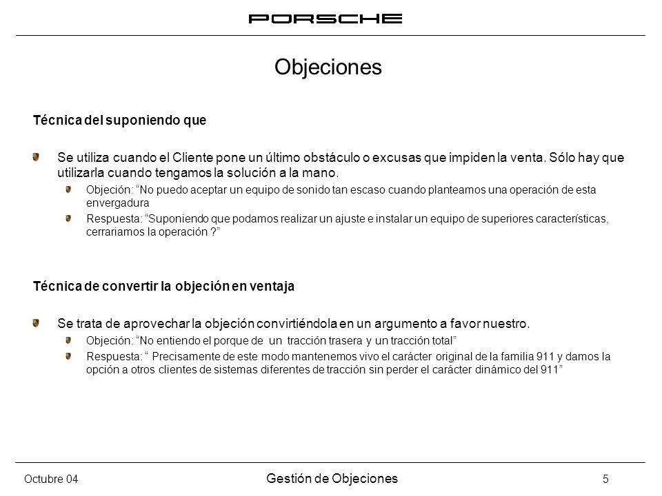 Octubre 04 Gestión de Objeciones 5 Objeciones Técnica del suponiendo que Se utiliza cuando el Cliente pone un último obstáculo o excusas que impiden l