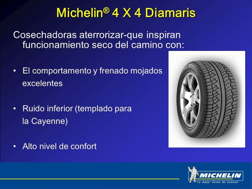 Michelin ® 4 X 4 Diamaris Cosechadoras aterrorizar-que inspiran funcionamiento seco del camino con: El comportamento y frenado mojados excelentes Ruid