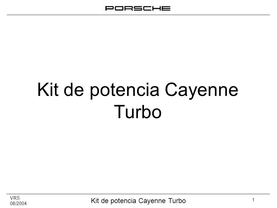VRS 08/2004 Kit de potencia Cayenne Turbo 2 0.Material gráfico 1.