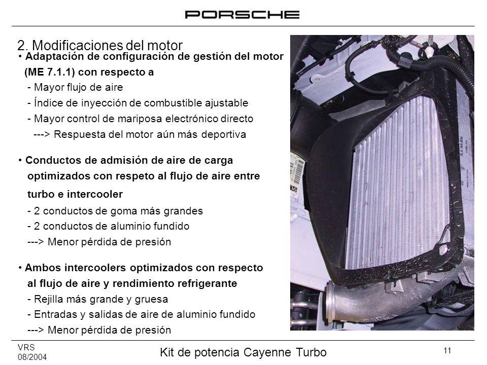 VRS 08/2004 Kit de potencia Cayenne Turbo 11 Adaptación de configuración de gestión del motor (ME 7.1.1) con respecto a - Mayor flujo de aire - Índice