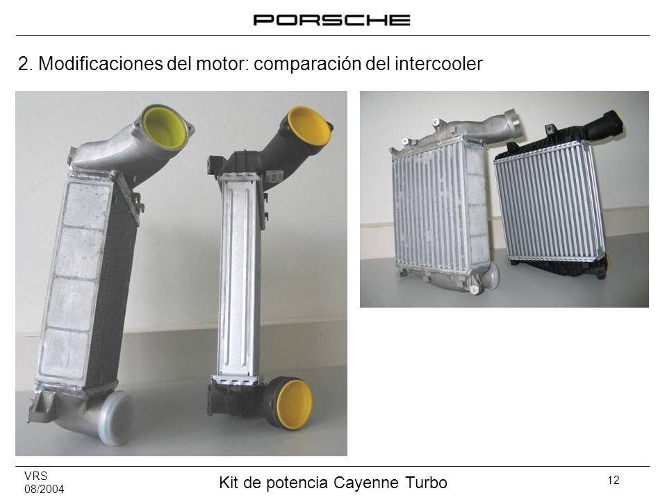 VRS 08/2004 Kit de potencia Cayenne Turbo 12 2. Modificaciones del motor: comparación del intercooler
