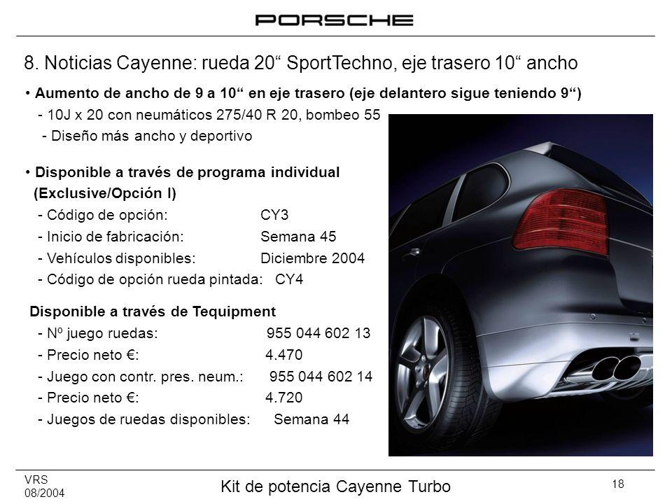 VRS 08/2004 Kit de potencia Cayenne Turbo 18 Aumento de ancho de 9 a 10 en eje trasero (eje delantero sigue teniendo 9) - 10J x 20 con neumáticos 275/