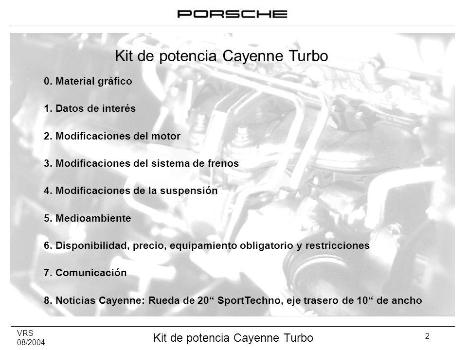 VRS 08/2004 Kit de potencia Cayenne Turbo 2 0. Material gráfico 1. Datos de interés 2. Modificaciones del motor 3. Modificaciones del sistema de freno