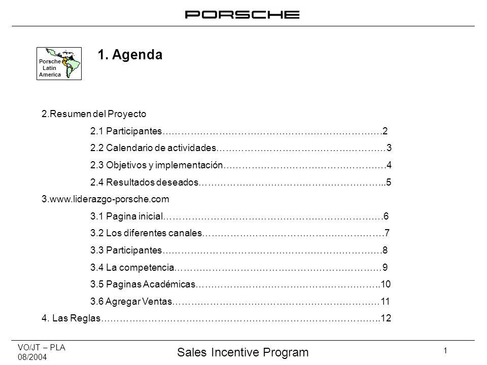 VO/JT – PLA 08/2004 Sales Incentive Program 1 Porsche Latin America 1.