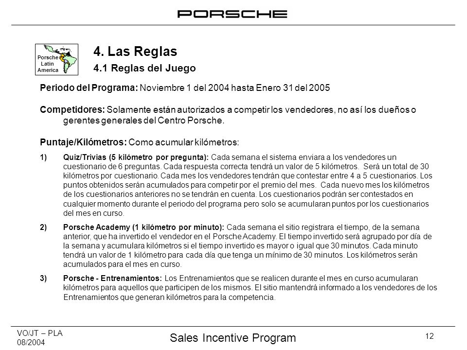 VO/JT – PLA 08/2004 Sales Incentive Program 12 Porsche Latin America 4.