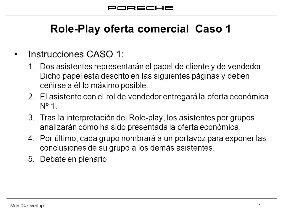 May 04 Overlap2 Role-Play oferta comercial Caso 2 Objetivo: 1.