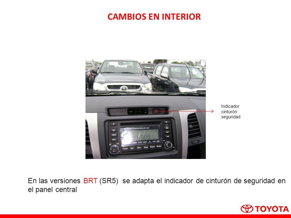 CAMBIOS EN INTERIOR En las versiones BRT (SR5) se adapta el indicador de cinturón de seguridad en el panel central Indicador cinturón seguridad