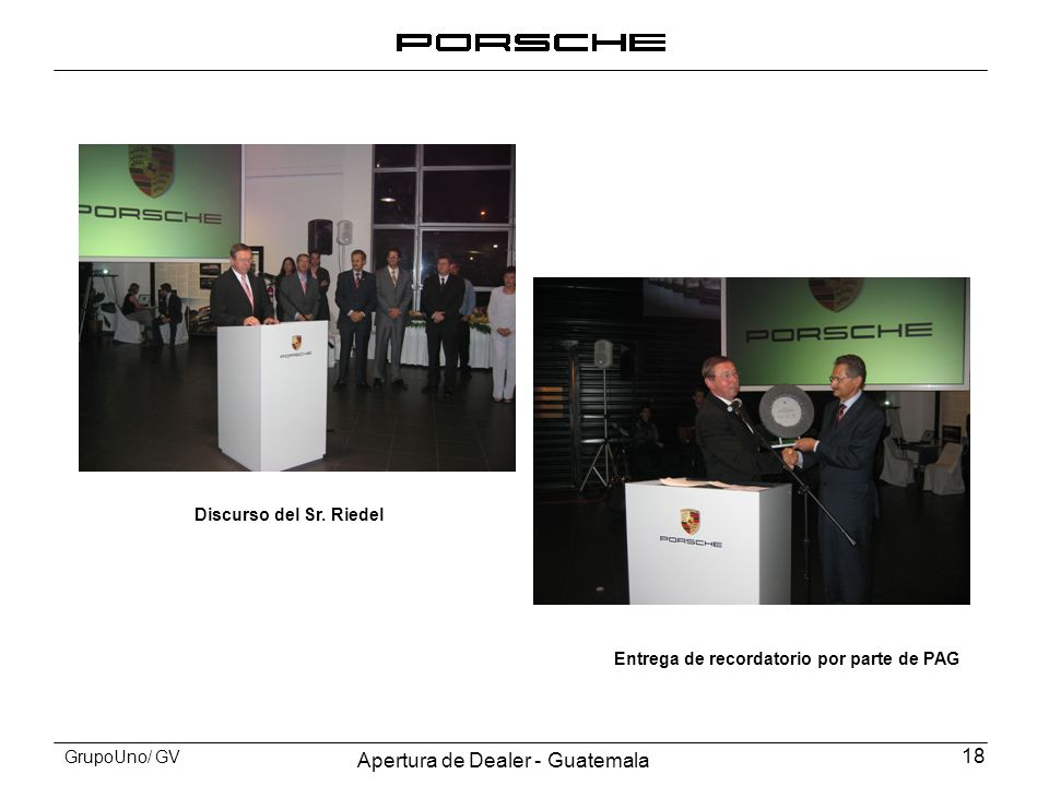 Apertura de Dealer - Guatemala 18 GrupoUno/ GV Discurso del Sr. Riedel Entrega de recordatorio por parte de PAG