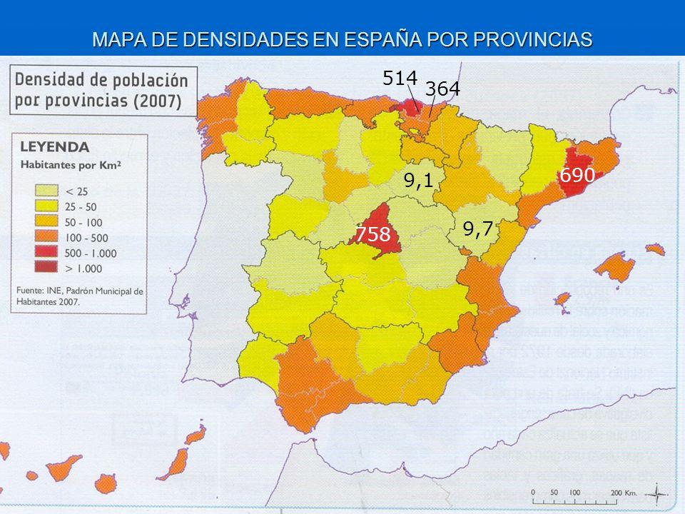 MAPA DE DENSIDADES EN ESPAÑA POR PROVINCIAS 9,1 9,7 758 690 514 364