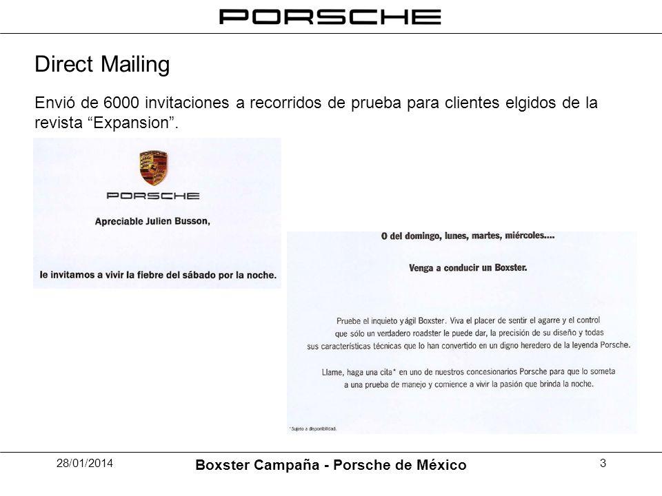 28/01/2014 Boxster Campaña - Porsche de México 3 Direct Mailing Envió de 6000 invitaciones a recorridos de prueba para clientes elgidos de la revista Expansion.