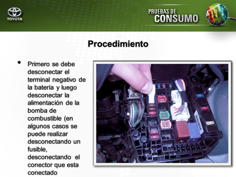 Procedimiento Primero se debe desconectar el terminal negativo de la batería y luego desconectar la alimentación de la bomba de combustible (en alguno