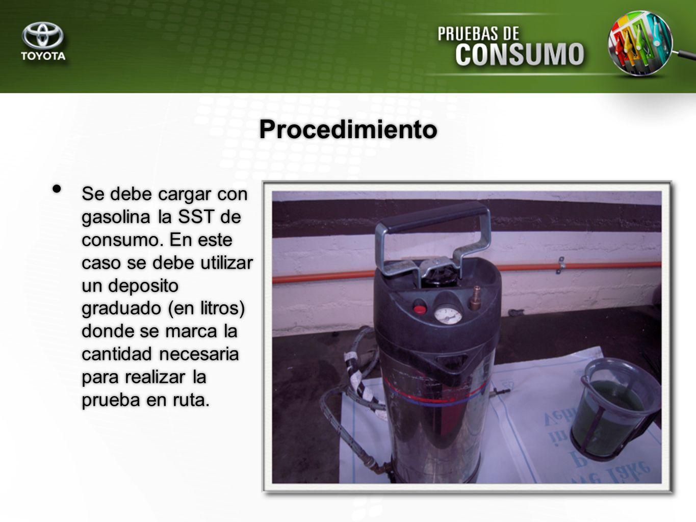 Se debe cargar con gasolina la SST de consumo. En este caso se debe utilizar un deposito graduado (en litros) donde se marca la cantidad necesaria par