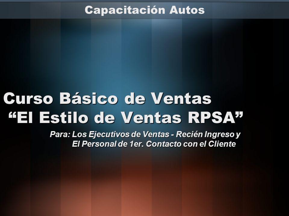 Curso Básico de Ventas El Estilo de Ventas RPSA Para: Los Ejecutivos de Ventas - Recién Ingreso y El Personal de 1er.