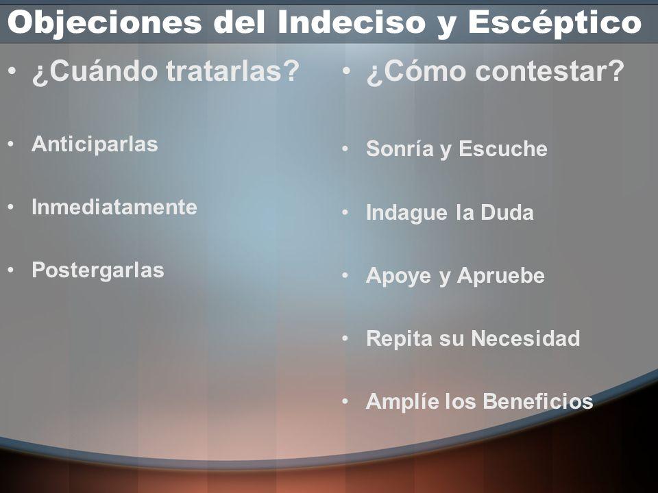 Las Objeciones ¿Cómo enfrentar el indeciso y al escéptico?...en sus objeciones