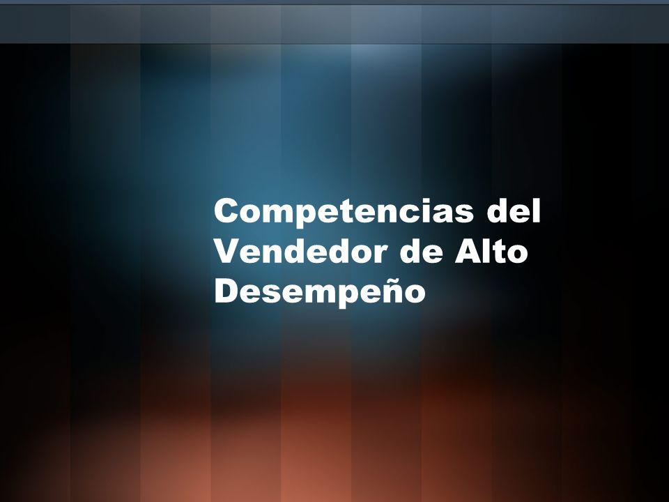 Competencias específicas del Vendedor Iniciativa en sistemas/procesos Seguimiento: Orientado hacia la satisfacción del cliente Organizado en el tiempo