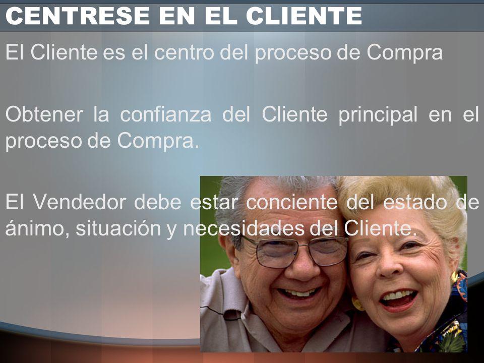 Centrarse en el Cliente Ganarse el Derecho a Proseguir Persuadir Involucrando al Cliente Los Vendedores de alto rendimiento se adhieren a tres princip