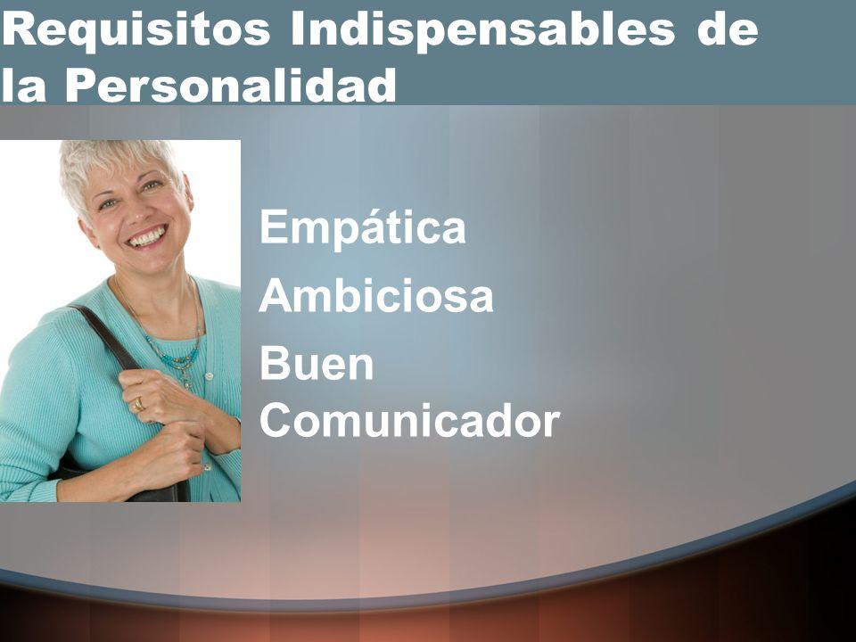 Empática Ambiciosa Buen Comunicador Requisitos Indispensables de la Personalidad