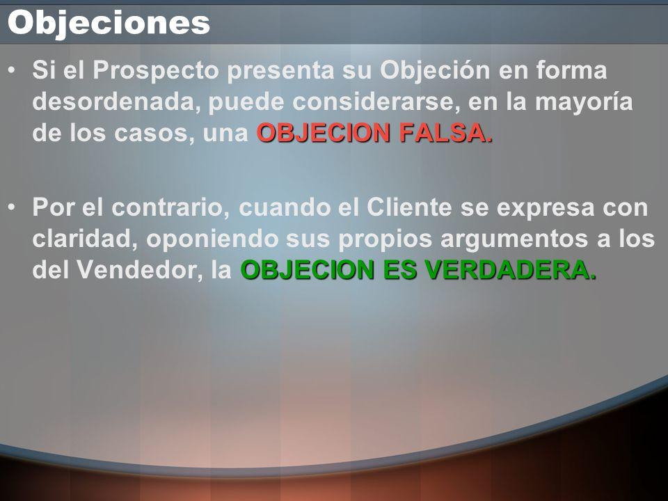 Objeciones OBJECION DEBERÁ SER FALSASi la Objeción aparece al comienzo de la entrevista, sin haber presentado la argumentación de venta, seguro que la