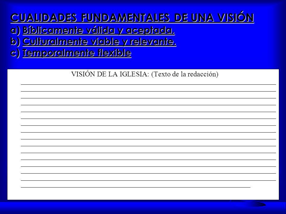 CUALIDADES FUNDAMENTALES DE UNA VISIÓN a) Bíblicamente válida y aceptada.