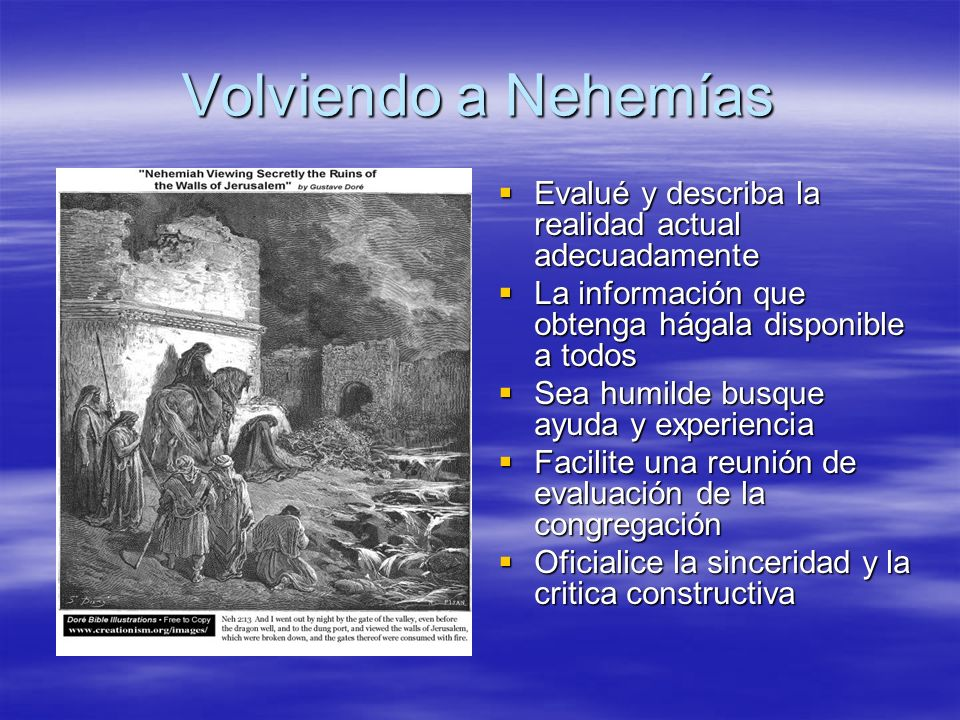 Volviendo a Nehemías Evalué y describa la realidad actual adecuadamente Evalué y describa la realidad actual adecuadamente La información que obtenga