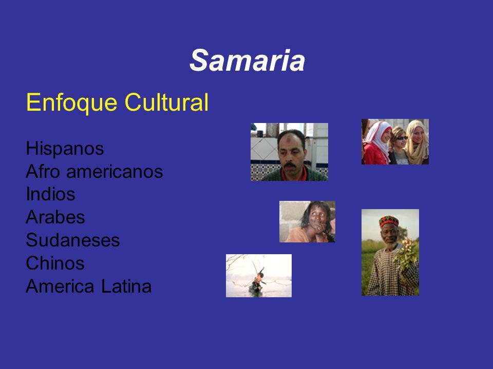 Samaria Enfoque Cultural Hispanos Afro americanos Indios Arabes Sudaneses Chinos America Latina