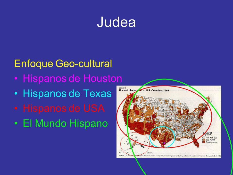 Judea Enfoque Geo-cultural Hispanos de Houston Hispanos de Texas Hispanos de USA El Mundo Hispano