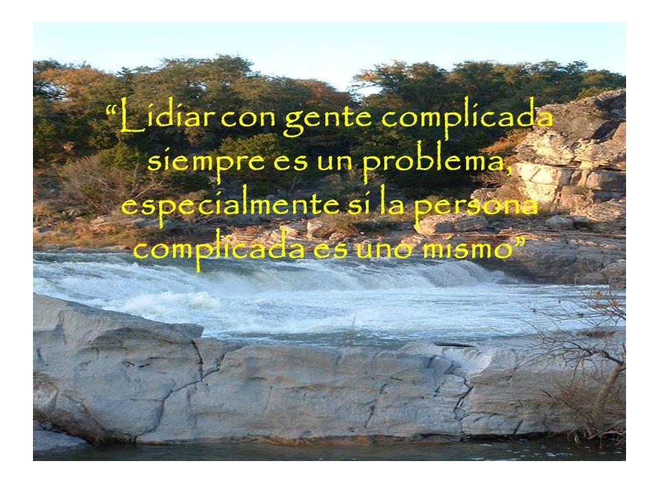 Lidiar con gente complicada siempre es un problema, especialmente si la persona complicada es uno mismo