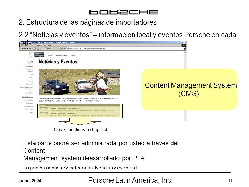Porsche Latin America, Inc. 11 Junio, 2004 2. Estructura de las páginas de importadores 2.2 Notícias y eventos – informacion local y eventos Porsche e