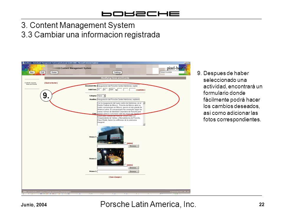 Porsche Latin America, Inc. 22 Junio, 2004 3. Content Management System 3.3 Cambiar una informacion registrada 9. 9. Despues de haber seleccionado una