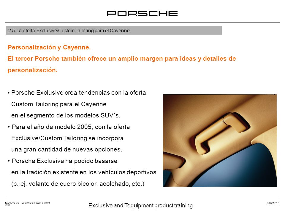 Exclusive and Tequipment product training VRS Sheet 11 2.5 La oferta Exclusive/Custom Tailoring para el Cayenne Personalización y Cayenne.