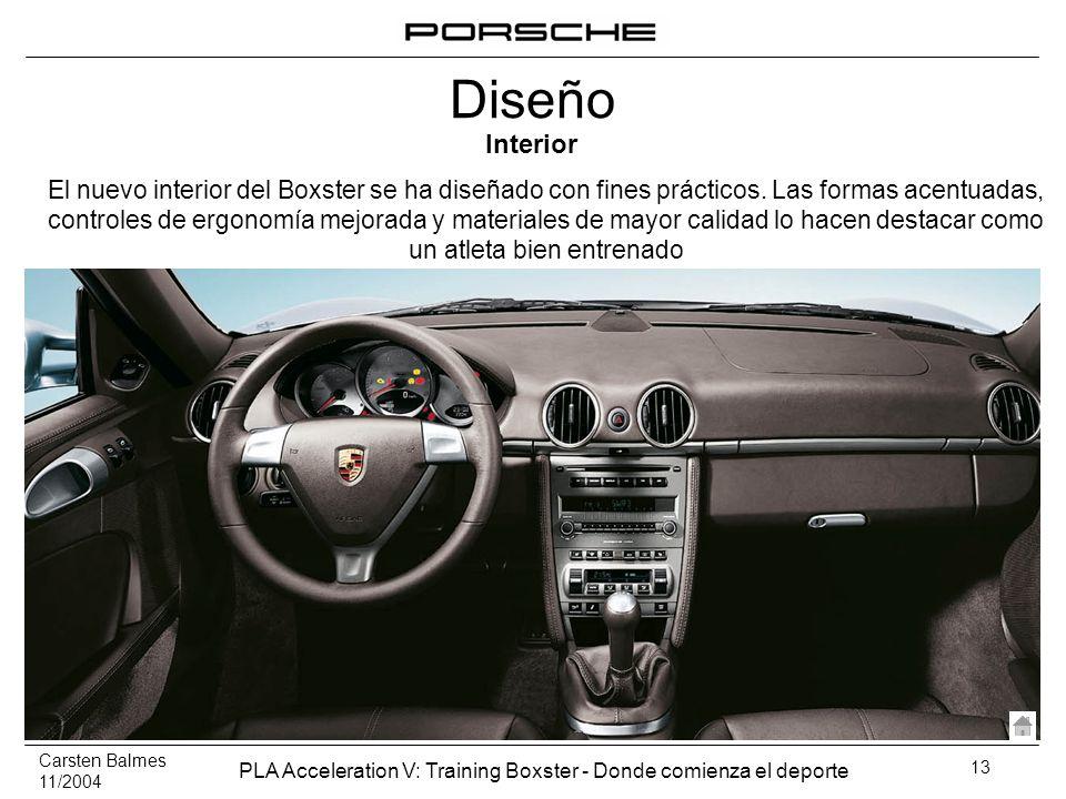 Carsten Balmes 11/2004 PLA Acceleration V: Training Boxster - Donde comienza el deporte 13 Interior El nuevo interior del Boxster se ha diseñado con f