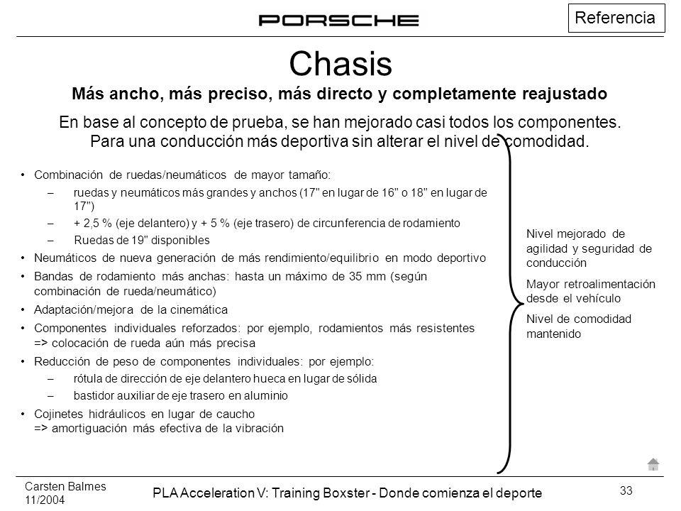 Carsten Balmes 11/2004 PLA Acceleration V: Training Boxster - Donde comienza el deporte 33 Nivel mejorado de agilidad y seguridad de conducción Mayor