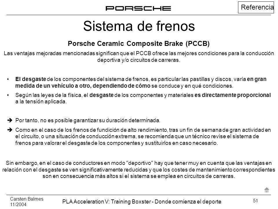 Carsten Balmes 11/2004 PLA Acceleration V: Training Boxster - Donde comienza el deporte 51 El desgaste de los componentes del sistema de frenos, es pa