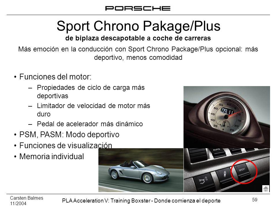 Carsten Balmes 11/2004 PLA Acceleration V: Training Boxster - Donde comienza el deporte 59 Funciones del motor: –Propiedades de ciclo de carga más dep