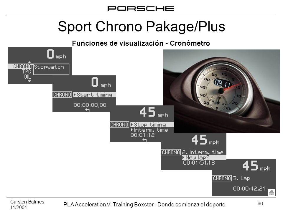 Carsten Balmes 11/2004 PLA Acceleration V: Training Boxster - Donde comienza el deporte 66 Funciones de visualización - Cronómetro Sport Chrono Pakage