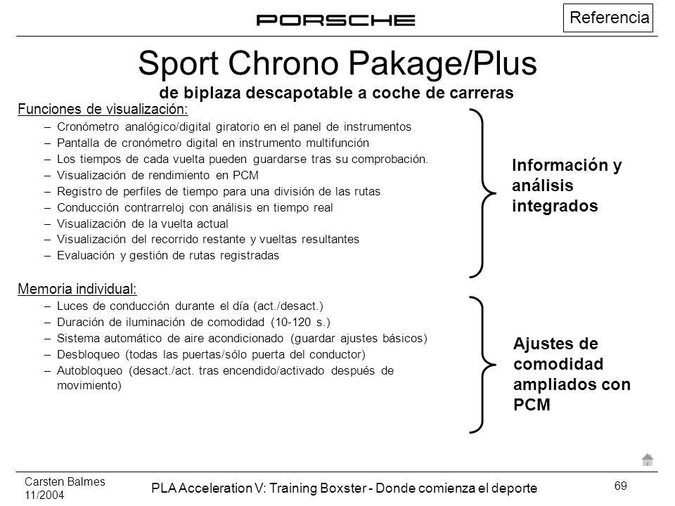 Carsten Balmes 11/2004 PLA Acceleration V: Training Boxster - Donde comienza el deporte 69 Funciones de visualización: –Cronómetro analógico/digital g