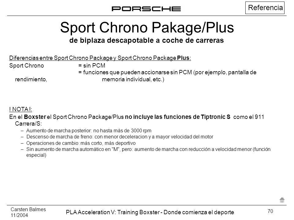 Carsten Balmes 11/2004 PLA Acceleration V: Training Boxster - Donde comienza el deporte 70 Diferencias entre Sport Chrono Package y Sport Chrono Packa