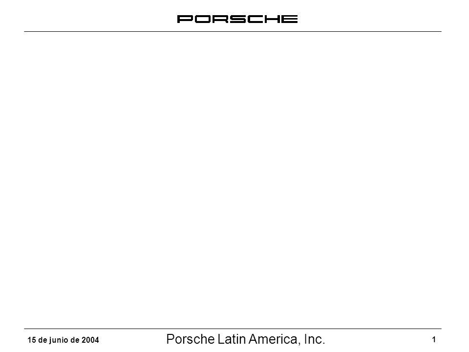 Porsche Latin America, Inc. 1 15 de junio de 2004
