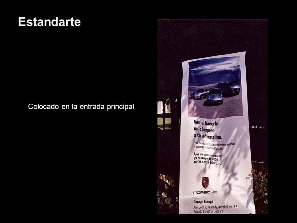 Porsche Latin America, Inc. 17 15 de junio de 2004 P Estandarte Colocado en la entrada principal