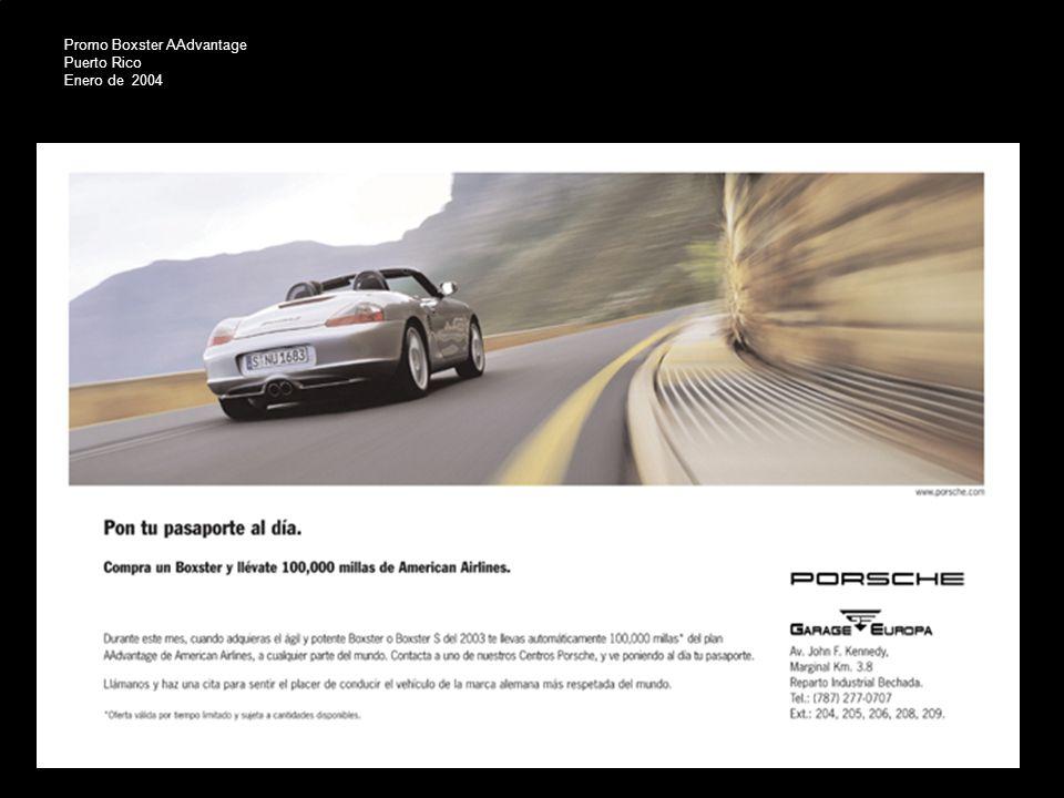 Porsche Latin America, Inc. 29 15 de junio de 2004 Promo Boxster AAdvantage Puerto Rico Enero de 2004