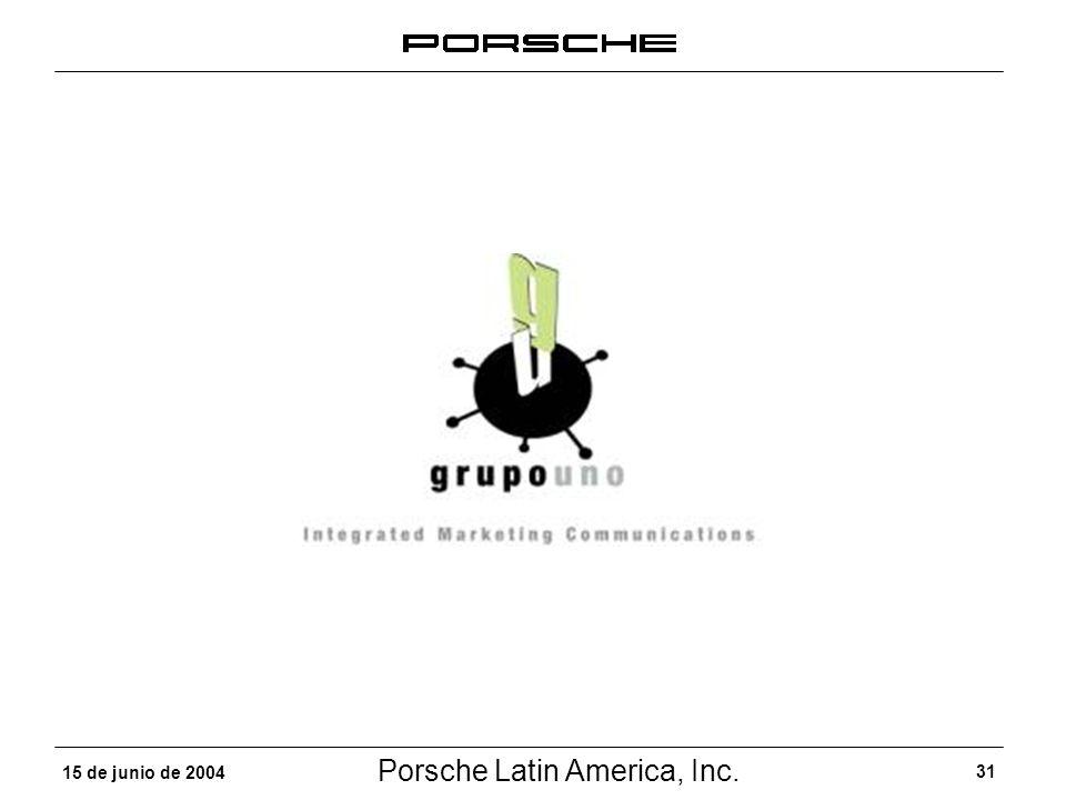 Porsche Latin America, Inc. 31 15 de junio de 2004