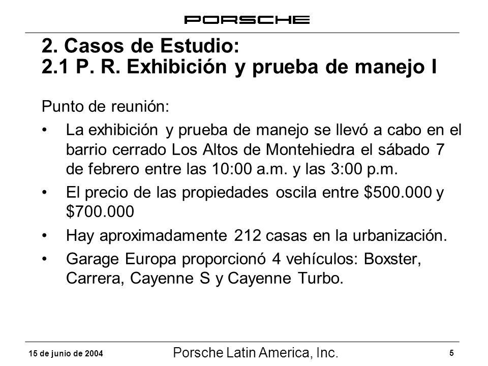Porsche Latin America, Inc. 5 15 de junio de 2004 2.
