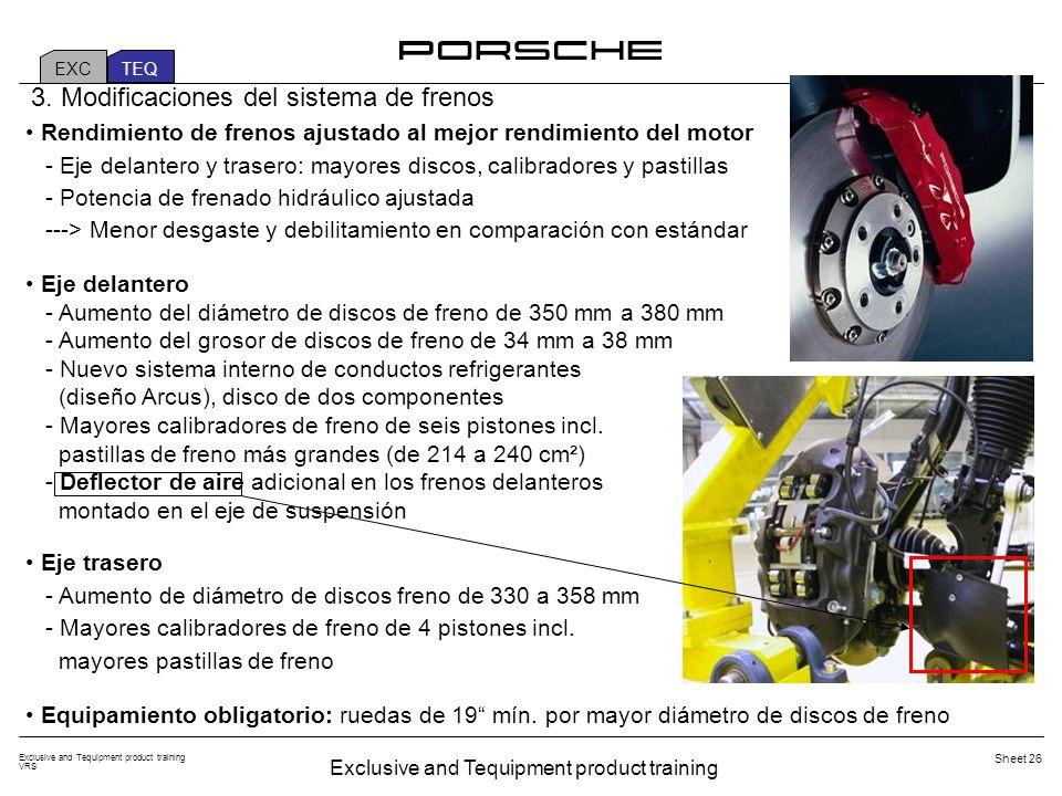 Exclusive and Tequipment product training VRS Sheet 26 Rendimiento de frenos ajustado al mejor rendimiento del motor - Eje delantero y trasero: mayores discos, calibradores y pastillas - Potencia de frenado hidráulico ajustada ---> Menor desgaste y debilitamiento en comparación con estándar Eje delantero - Aumento del diámetro de discos de freno de 350 mm a 380 mm - Aumento del grosor de discos de freno de 34 mm a 38 mm - Nuevo sistema interno de conductos refrigerantes (diseño Arcus), disco de dos componentes - Mayores calibradores de freno de seis pistones incl.