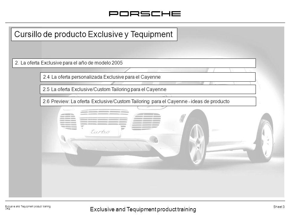 Exclusive and Tequipment product training VRS Sheet 3 Cursillo de producto Exclusive y Tequipment 2.4 La oferta personalizada Exclusive para el Cayenn