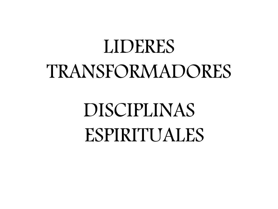 LIDERES TRANSFORMADORES DISCIPLINAS ESPIRITUALES