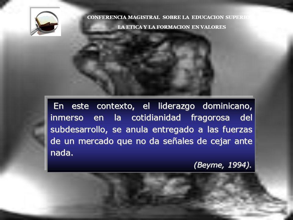 En este contexto, el liderazgo dominicano, inmerso en la cotidianidad fragorosa del subdesarrollo, se anula entregado a las fuerzas de un mercado que