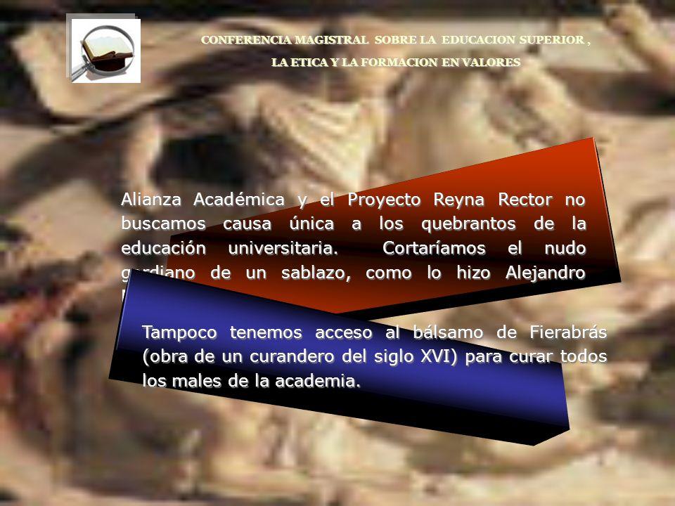 Alianza Académica y el Proyecto Reyna Rector no buscamos causa única a los quebrantos de la educación universitaria. Cortaríamos el nudo gordiano de u