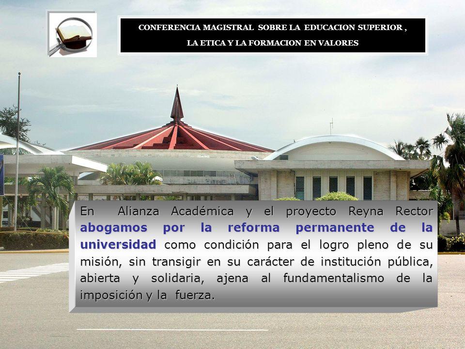 En Alianza Académica y el proyecto Reyna Rector abogamos por la reforma permanente de la universidad como condición para el logro pleno de su misión,