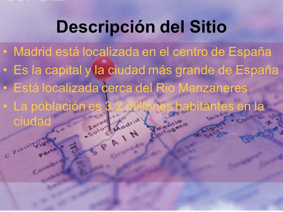 Descripción del Sitio Madrid está localizada en el centro de España Es la capital y la ciudad más grande de España Está localizada cerca del Rio Manza