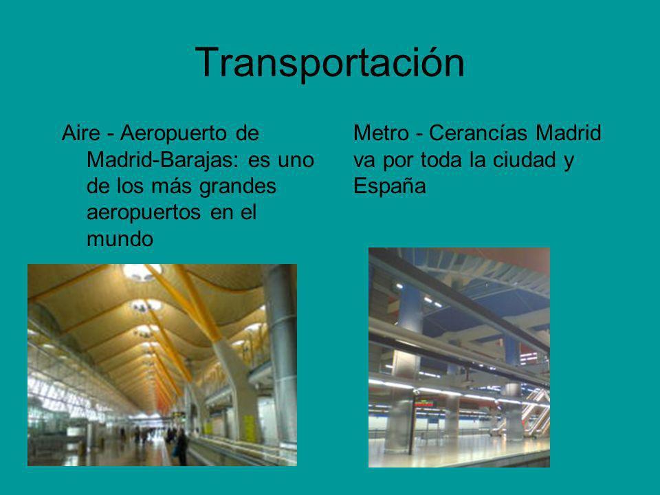 Transportación Aire - Aeropuerto de Madrid-Barajas: es uno de los más grandes aeropuertos en el mundo Metro - Cerancías Madrid va por toda la ciudad y